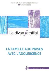 Divan familial (Le). n° 21, La famille aux prises avec l'adolescence