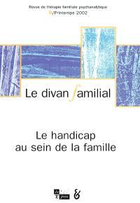 Divan familial (Le). n° 8, Le handicap au sein de la famille