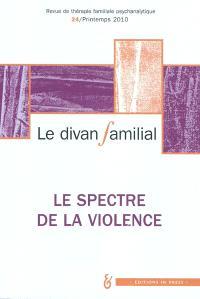 Divan familial (Le). n° 24, Le spectre de la violence