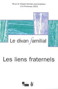 Divan familial (Le). n° 10, Les liens fraternels