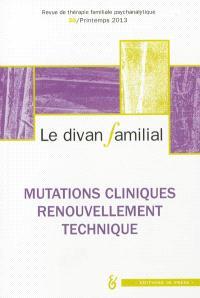 Divan familial (Le). n° 30, Mutations cliniques, renouvellement technique
