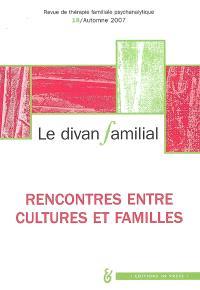 Divan familial (Le). n° 19, Rencontres entre cultures et familles