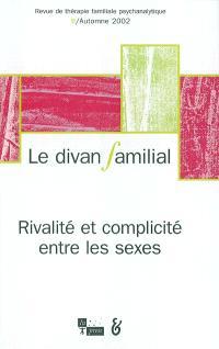 Divan familial (Le). n° 9, Rivalité et complicité entre les sexes