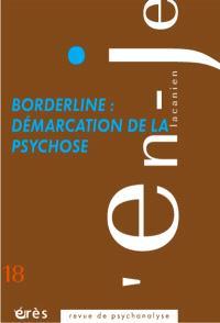 En-je lacanien. n° 18, Borderline, démarcation de la psychose