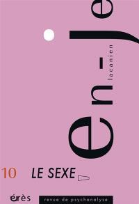 En-je lacanien. n° 10, Le sexe