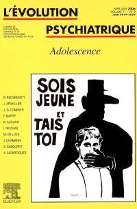 Evolution psychiatrique (L'). n° 2 (2006), Adolescence : sois jeune et tais-toi