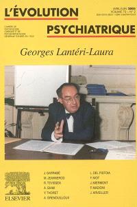 Evolution psychiatrique (L'). n° 2 (2005), Georges Lantéri-Laura
