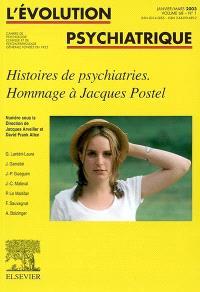 Evolution psychiatrique (L'). n° 1 (2003), Histoires de psychiatries : hommage à Jacques Postel