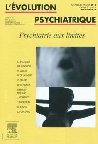 Evolution psychiatrique (L'). n° 4 (2010), Psychiatrie aux limites