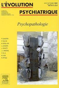 Evolution psychiatrique (L'). n° 3 (2007), Psychopathologie