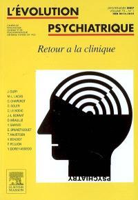 Evolution psychiatrique (L'). n° 1 (2007), Retour à la clinique
