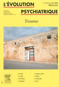 Evolution psychiatrique (L'). n° 4 (2009), Trauma