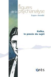 Figures de la psychanalyse. n° 16, Kafka, le procès du sujet