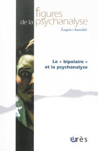 Figures de la psychanalyse. n° 26, Le bipolaire et la psychanalyse
