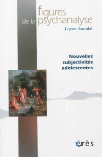 Figures de la psychanalyse. n° 25, Nouvelles subjectivités adolescentes