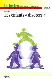 Lettre de l'enfance et de l'adolescence (La). n° 78, Les enfants divorcés