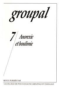 Groupal. n° 7, Anorexie et boulimie