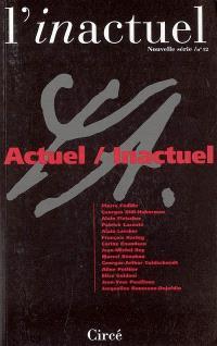 Inactuel (L'). n° 12, Actuel, inactuel