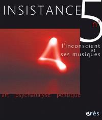 Insistance. n° 5, L'inconscient et ses musiques