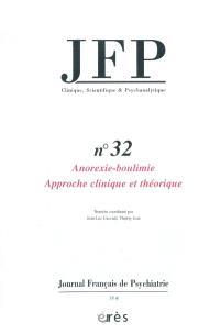 JFP Journal français de psychiatrie. n° 32, Anorexie et boulimie : approche clinique et théorique
