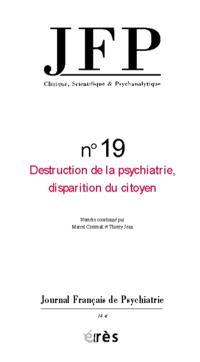 JFP Journal français de psychiatrie. n° 19, Destruction de la psychiatrie, disparition du citoyen