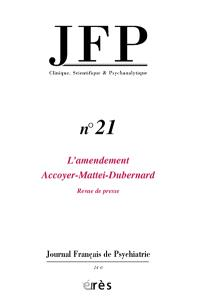 JFP Journal français de psychiatrie. n° 21, L'amendement Accoyer-Mattei-Dubernard : revue de presse