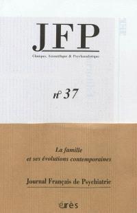 JFP Journal français de psychiatrie. n° 37, La famille et ses évolutions contemporaines