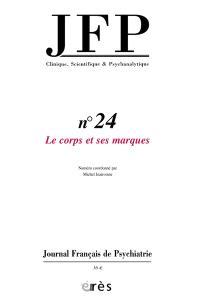 JFP Journal français de psychiatrie. n° 24, Le corps et ses marques