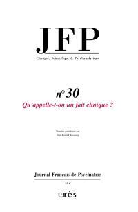 JFP Journal français de psychiatrie. n° 30, Qu'appelle-t-on un fait clinique ?