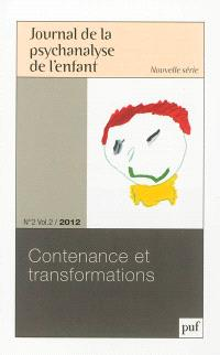 Journal de la psychanalyse de l'enfant. n° 2 (2012), Contenance et transformations