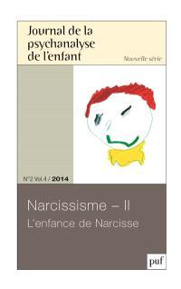 Journal de la psychanalyse de l'enfant. n° 2 (2014), Narcissisme, partie 2 : l'enfance de Narcisse
