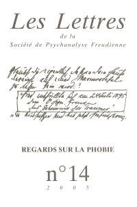 Lettres de la Société de psychanalyse freudienne (Les). n° 14, Regards sur la phobie