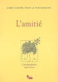 Libres cahiers pour la psychanalyse. n° 19, L'amitié