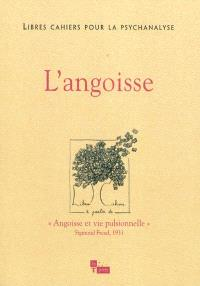 Libres cahiers pour la psychanalyse. n° 21, L'angoisse