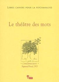 Libres cahiers pour la psychanalyse. n° 7, Le théâtre des mots