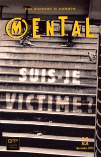 Mental : revue internationale de psychanalyse. n° 33, Suis-je victime ?