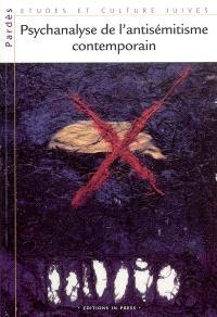 Pardès. n° 37, Psychanalyse de l'antisémitisme contemporain