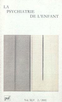 Psychiatrie de l'enfant (La). n° 2 (2002)
