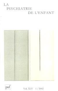 Psychiatrie de l'enfant (La). n° 1 (2002)