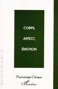 Psychologie clinique, nouvelle série. n° 10, Corps, affect, émotion