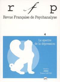 Revue française de psychanalyse. n° 4 (2004), Le spectre de la dépression