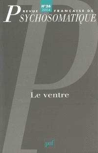 Revue française de psychosomatique. n° 26, Le ventre