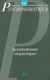 Revue française de psychosomatique. n° 21, Symbolisme organique