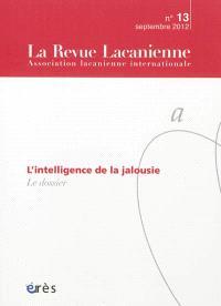Revue lacanienne (La). n° 13, L'intelligence de la jalousie