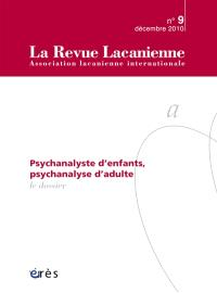 Revue lacanienne (La). n° 9, La psychanalyse, pas sans les enfants...
