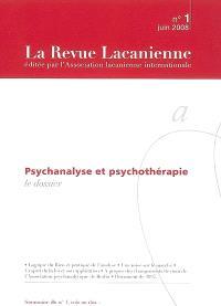 Revue lacanienne (La). n° 1, Psychanalyse et psychothérapie : le dossier