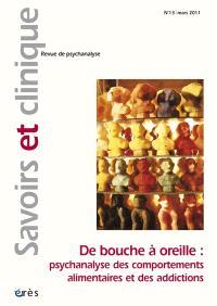 Savoirs et clinique. n° 13, De bouche à oreille : psychanalyse des comportements alimentaires et des addictions