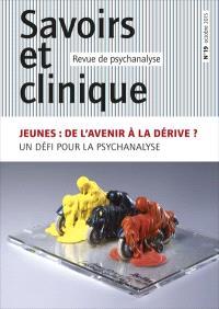 Savoirs et clinique. n° 19, Jeunes : de l'avenir à la dérive ? : un défi pour la psychanalyse