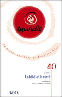 Spirale. n° 40, Le bébé et le sacré
