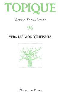 Topique. n° 96, Vers les monothéismes